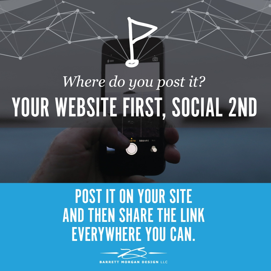 Post it to your website first then social second